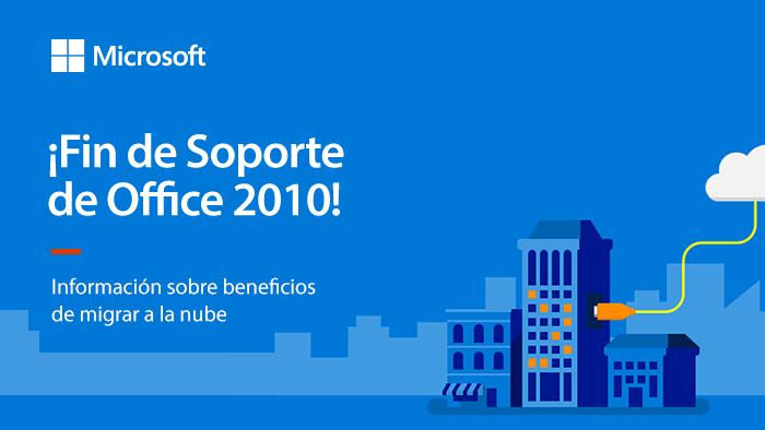 ¡Fin de Soporte de Office 2010!